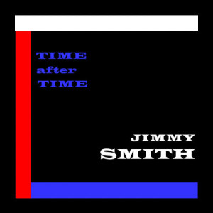 Jimmy Smith的專輯Time After Time