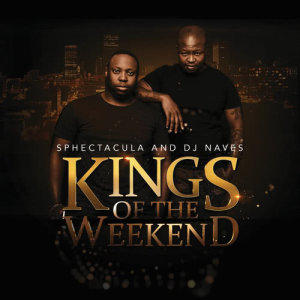 Album Kings Of The Weekend from Sphectacula and DJ Naves