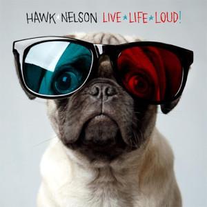 Hawk Nelson的專輯Live Life Loud