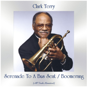 Album Serenade To A Bus Seat / Boomerang from Clark Terry