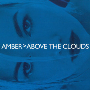 Listen to Above the Clouds (Sal Dano & Brian K's Radio Remix) song with lyrics from Amber