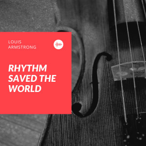 Album Rhythm Saved the World from Louis Armstrong And His Orchestra