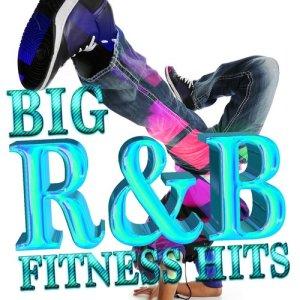 Album Big R&B Fitness Hits from R & B Fitness Crew