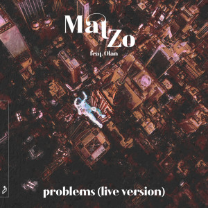 Album Problems (Live Version) from Mat Zo