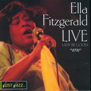 Ella Fitzgerald的專輯Ella Fitzgerald Live, Lady Be Good
