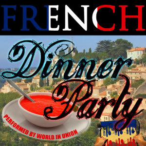 Album French Dinner Party from World In Union