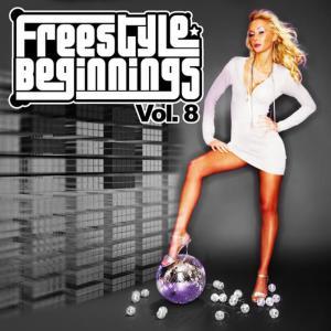 Various Artists的專輯Freestyle Beginnings Vol. 8