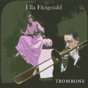 Ella Fitzgerald的專輯Trombone