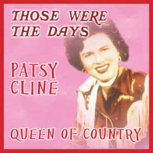 Patsy Cline的專輯Those Were the Days; Queens of Country