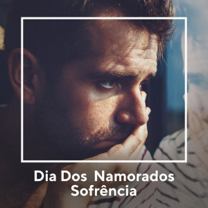 Album Dia dos Namorados - Sofrência Sertaneja from 众艺人