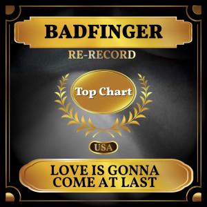 Badfinger的專輯Love Is Gonna Come at Last (Billboard Hot 100 - No 69)