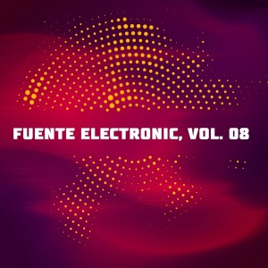 Various Artists的專輯Fuente Electronic, Vol. 8