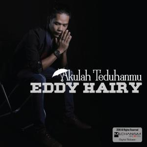 Listen to Akulah Teduhanmu song with lyrics from Eddy Hairy