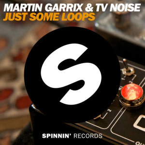 收聽Martin Garrix的Just Some Loops (Original Mix)歌詞歌曲