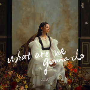 AGA的專輯What are we gonna do