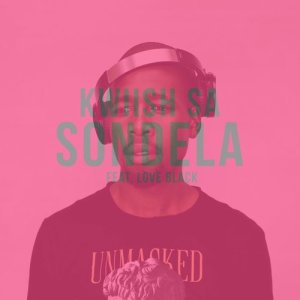 Album Sondela Single from Kwiish SA