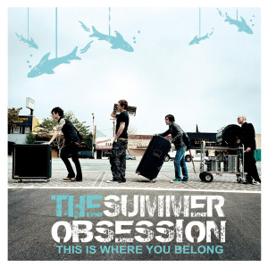 This Is Where You Belong 2006 The Summer Obsession