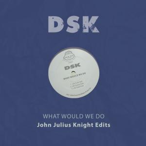 Album What Would We Do - John Julius Knight Edits from John Julius Knight