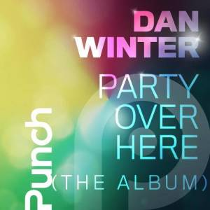 Album Party Over Here [The Album] from Dan Winter