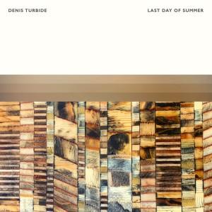Album Last Day Of Summer from Denis Turbide