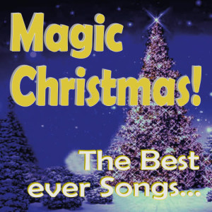 Album Magic Christmas! The Best Ever Songs... from Various Artists