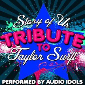 收聽Audio Idols的Story of Us歌詞歌曲