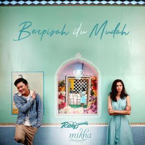 Berpisah Itu Mudah (Single) dari Mikha Tambayong