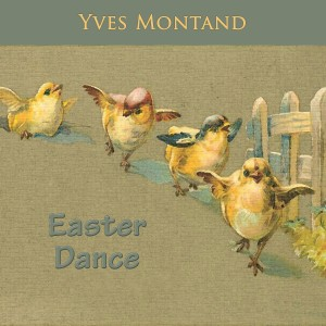 Yves Montand的專輯Easter Dance