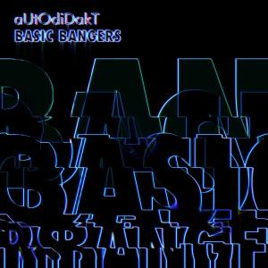 Album Basic Bangers (Explicit) from Autodidakt