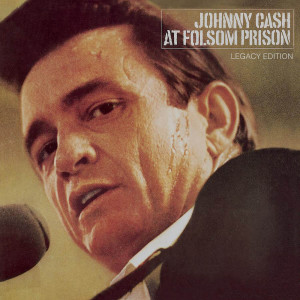 At Folsom Prison (Legacy Edition) 1968 Johnny Cash