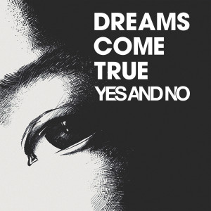 DREAMS COME TRUE的專輯Yes And No