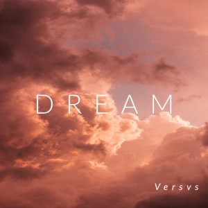 Album Dream (Explicit) from Versvs