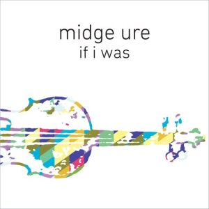 Album If I Was (Orchestrated) from Midge Ure