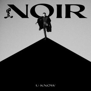 อัลบัม NOIR - The 2nd Mini Album ศิลปิน U-KNOW