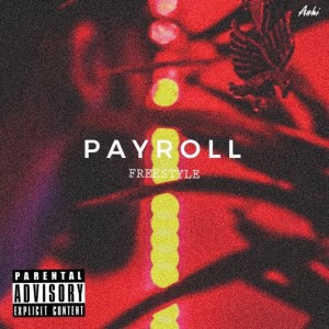 Album Payroll (Freestyle) (Explicit) from Ashi