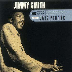 Jimmy Smith的專輯Jazz Profile: Jimmy Smith