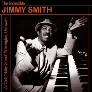 "Jimmy Smith的專輯The Incredible Jimmy Smith At Club ""Baby Grand"" Wilmington, Delaware Vol. 2"