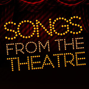 Songs from the Theatre