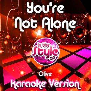 Ameritz Audio Karaoke的專輯You're Not Alone (In the Style of Olive) [Karaoke Version] - Single