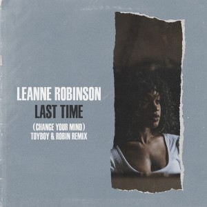 Album Last Time (Change Your Mind) (Toyboy & Robin Remix) from LeAnne Robinson