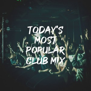 Album Today's Most Popular Club Mix from It's a Cover Up