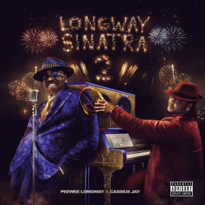 Album Longway Sinatra 2 from Peewee Longway