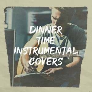 Album Dinner Time Instrumental Covers from The Cocktail Lounge Players