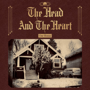 The Head And The Heart的專輯Our House