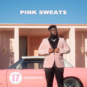 Pink Sweat$的專輯17 (Acoustic)