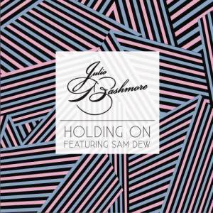 Listen to Holding On song with lyrics from Julio Bashmore