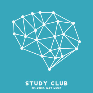 Album Study Club (Relaxing Jazz Music and Focus on Yourself Motivation (Study Background Music)) from Background Music Masters