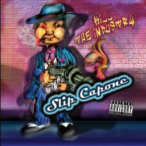 Album Kill The Industry (Explicit) from Slip Capone