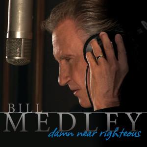 Bill Medley的專輯Damn Near Righteous