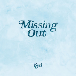 Listen to Missing Out song with lyrics from Syd